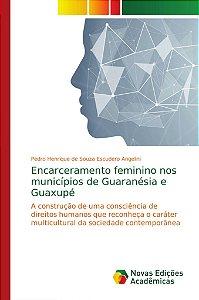 Encarceramento feminino nos municípios de Guaranésia e Guaxu