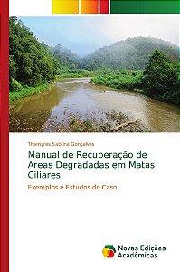 Manual de Recuperação de Áreas Degradadas em Matas Ciliares