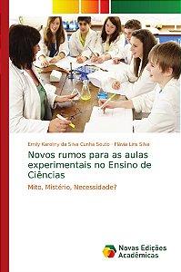 Novos rumos para as aulas experimentais no Ensino de Ciência