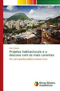 Projetos habitacionais e o descaso com os mais carentes