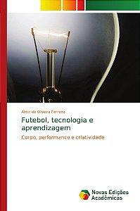 Futebol; tecnologia e aprendizagem
