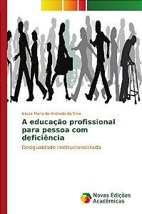 A educação profissional para pessoa com deficiência