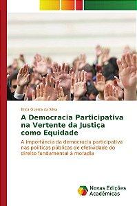 A Democracia Participativa na Vertente da Justiça como Equid