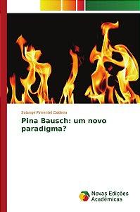 Pina Bausch: um novo paradigma?