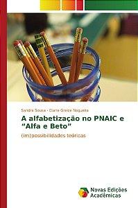 """A alfabetização no PNAIC e """"Alfa e Beto"""""""