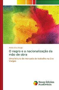 O negro e a nacionalização da mão de obra