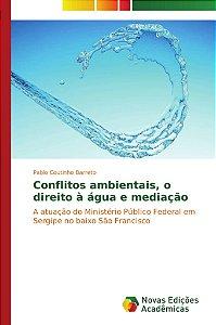 Conflitos ambientais; o direito à água e mediação