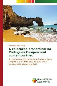 A colocação pronominal no Português Europeu oral contemporân