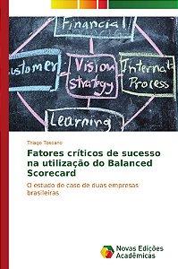 Fatores críticos de sucesso na utilização do Balanced Scorec