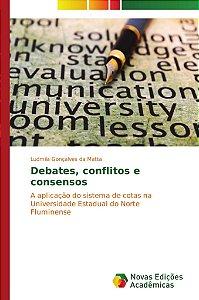Debates; conflitos e consensos