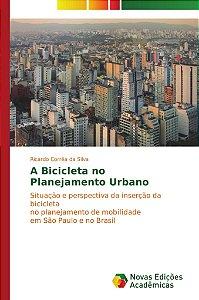 A Bicicleta no Planejamento Urbano