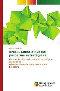 Brasil; China e Rússia: parcerias estratégicas