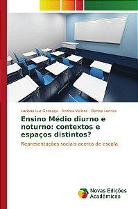 Ensino Médio diurno e noturno: contextos e espaços distintos