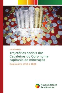Trajetórias sociais dos Cavaleiros do Ouro numa capitania de