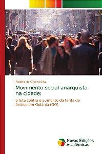 Movimento social anarquista na cidade: