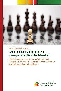 Decisões Judiciais no campo da Saúde Mental