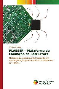 PLAESER - Plataforma de Emulação de Soft Errors
