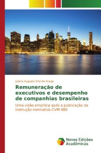 Remuneração de executivos e desempenho de companhias brasile