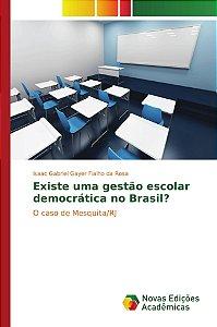 Existe uma gestão escolar democrática no Brasil?