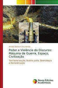 Poder e Violência do Discurso: Máquina de Guerra; Espaço; Ci