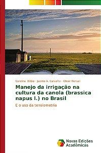 Manejo da irrigação na cultura da canola (brassica napus l.)