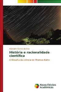 História e racionalidade científica