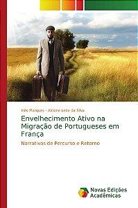 Envelhecimento Ativo na Migração de Portugueses em França