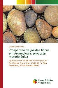 Prospecção de jazidas líticas em Arqueologia: proposta metod