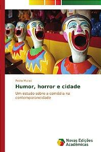 Humor; horror e cidade