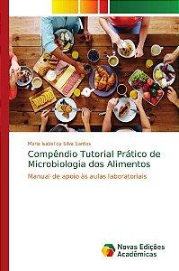 Compêndio Tutorial Prático de Microbiologia dos Alimentos
