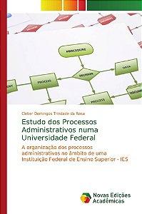 Estudo dos Processos Administrativos numa Universidade Feder