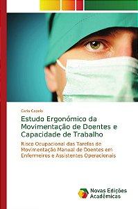 Estudo Ergonómico da Movimentação de Doentes e Capacidade de