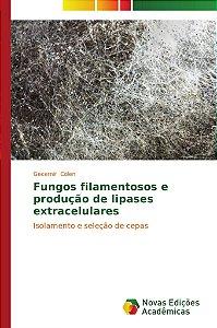 Fungos filamentosos e produção de lipases extracelulares
