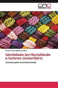 Identidade;territorialidade e turismo comunitário
