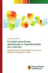 Funções executivas; desatenção e hiperatividade em crianças