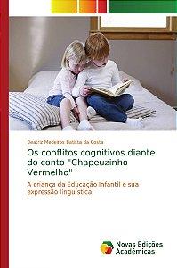 """Os conflitos cognitivos diante do conto """"Chapeuzinho Vermelh"""