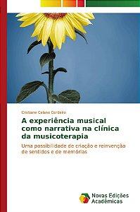 A experiência musical como narrativa na clínica da musicoter