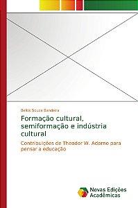 Formação cultural; semiformação e indústria cultural