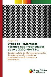 Efeito do Tratamento Térmico nas Propriedades do Aço X22CrMo