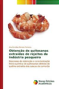 Obtenção de quitosanas extraídas de rejeitos da indústria pe