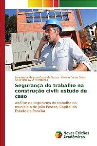 Segurança do trabalho na construção civil: estudo de caso