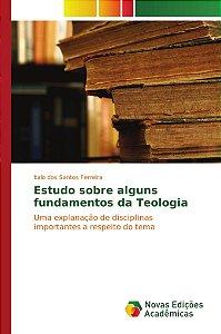 Estudo sobre alguns fundamentos da Teologia