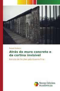 Atrás do muro concreto e da cortina invisível