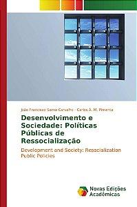 Desenvolvimento e Sociedade: Políticas Públicas de Ressocial