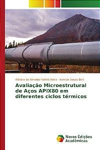 Avaliação Microestrutural de Aços APIX80 em diferentes ciclo