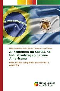 A Influência da CEPAL na Industrialização Latino-Americana