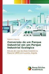 Conversão de um Parque Industrial em um Parque Industrial Ec