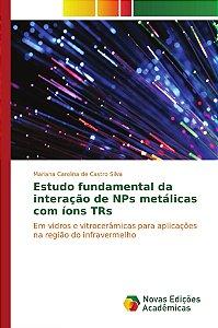 Estudo fundamental da interação de NPs metálicas com íons TR