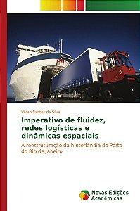 Imperativo de fluidez; redes logísticas e dinâmicas espaciai