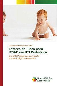 Fatores de Risco para ICSAC em UTI Pediátrica